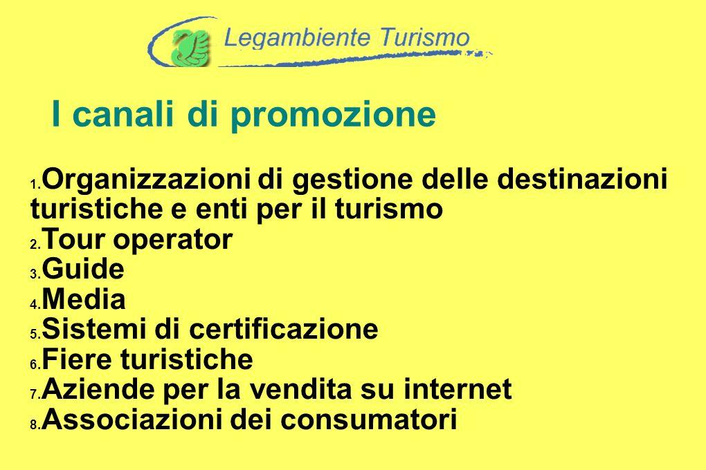 I canali di promozione Organizzazioni di gestione delle destinazioni turistiche e enti per il turismo.