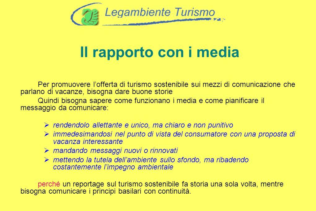 Il rapporto con i media Per promuovere l'offerta di turismo sostenibile sui mezzi di comunicazione che parlano di vacanze, bisogna dare buone storie.