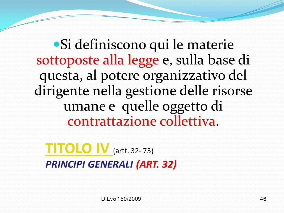 TITOLO IV (artt. 32- 73) PRINCIPI GENERALI (ART. 32)