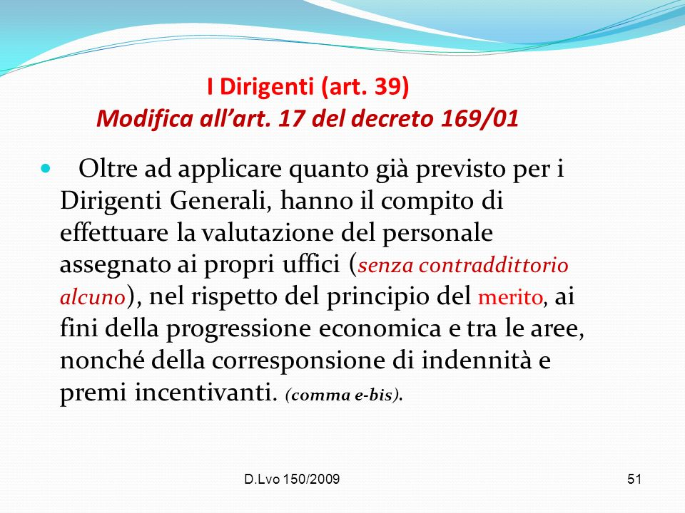 I Dirigenti (art. 39) Modifica all'art. 17 del decreto 169/01