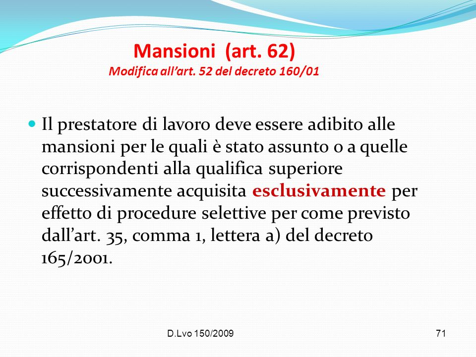 Mansioni (art. 62) Modifica all'art. 52 del decreto 160/01