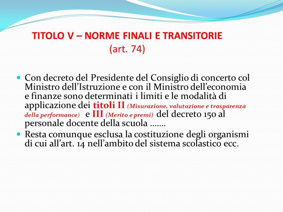 TITOLO V – NORME FINALI E TRANSITORIE (art. 74)