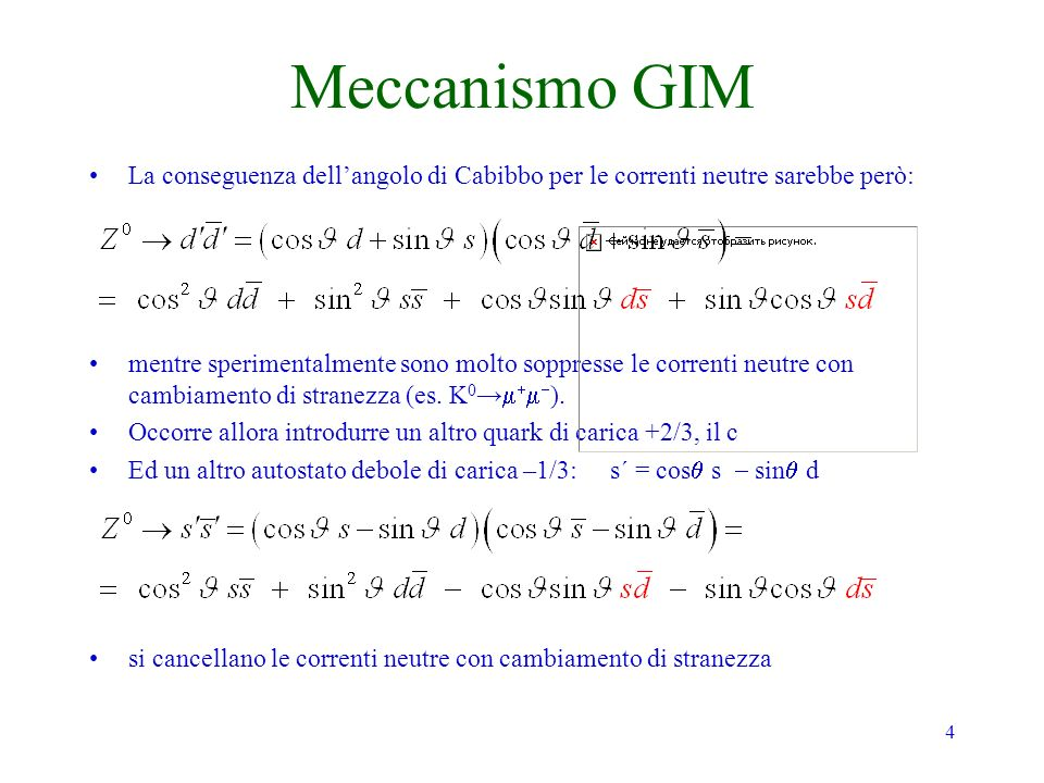 Meccanismo GIM La conseguenza dell'angolo di Cabibbo per le correnti neutre sarebbe però: