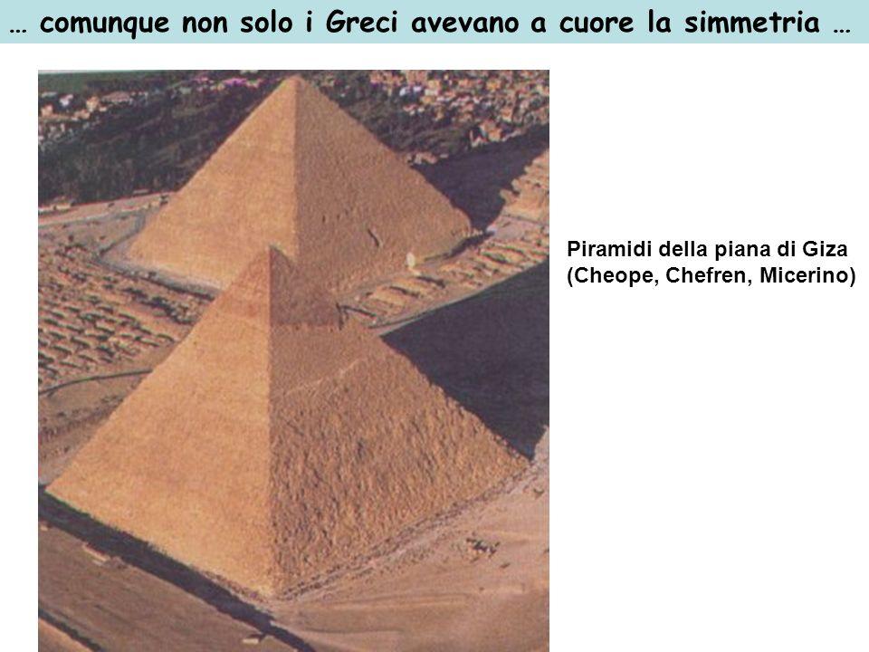 … comunque non solo i Greci avevano a cuore la simmetria …