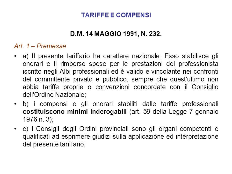TARIFFE E COMPENSI D.M. 14 MAGGIO 1991, N. 232. Art. 1 – Premesse.