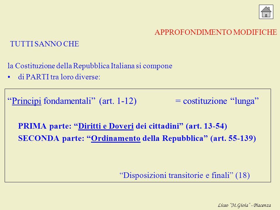 Principi fondamentali (art. 1-12) = costituzione lunga