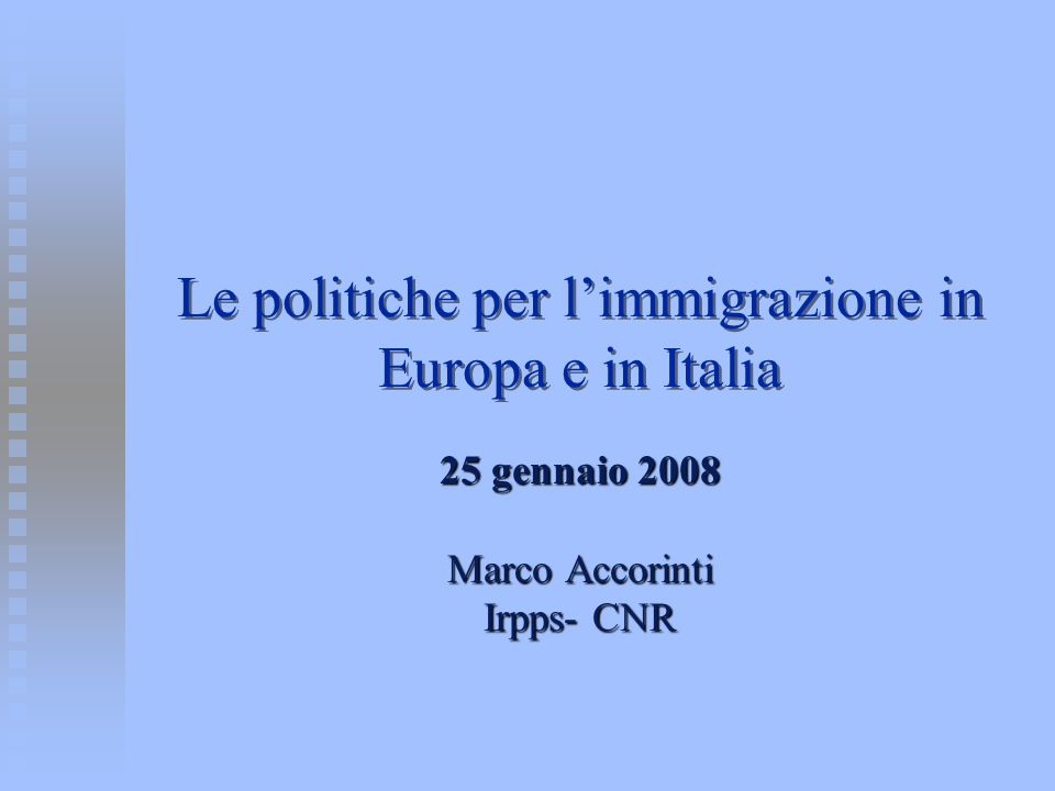 Le politiche per l'immigrazione in Europa e in Italia