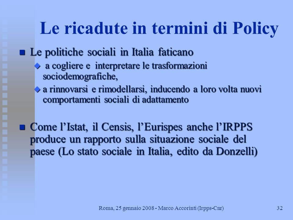 Le ricadute in termini di Policy