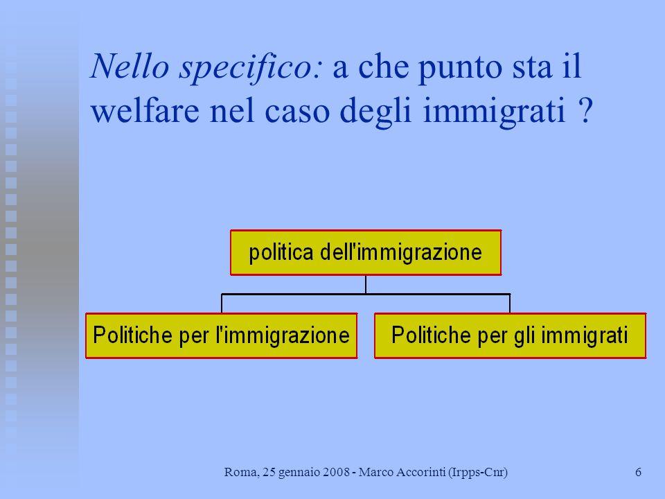 Nello specifico: a che punto sta il welfare nel caso degli immigrati