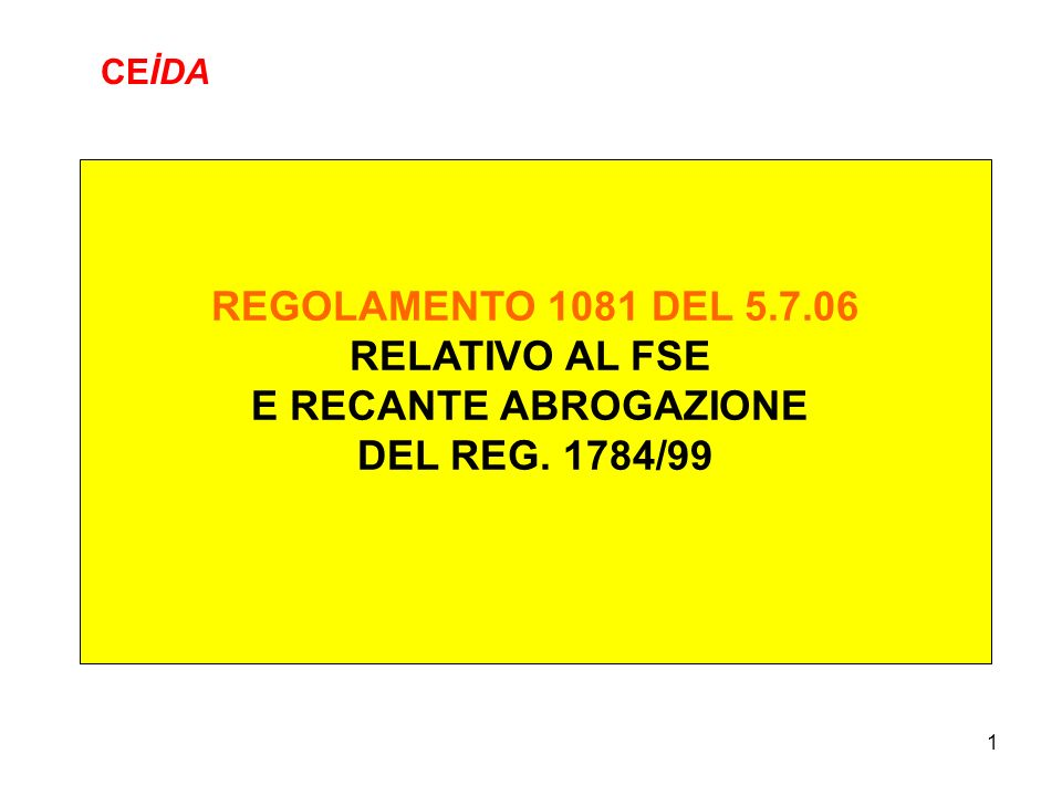 REGOLAMENTO 1081 DEL 5.7.06 RELATIVO AL FSE E RECANTE ABROGAZIONE
