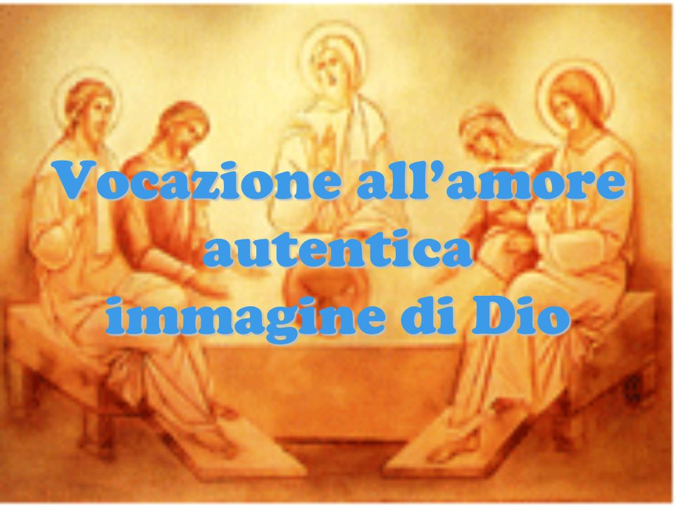 Vocazione all'amore autentica immagine di Dio