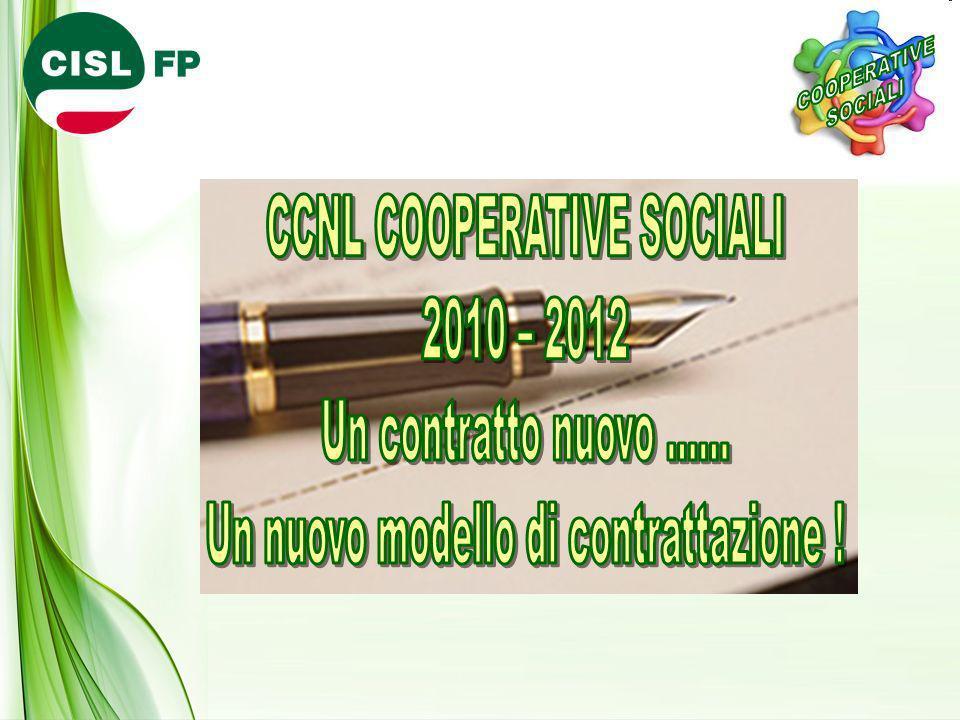 CCNL COOPERATIVE SOCIALI 2010 – 2012 Un contratto nuovo ……
