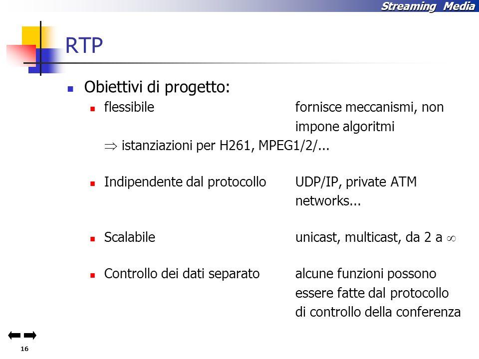 RTP Obiettivi di progetto: flessibile fornisce meccanismi, non