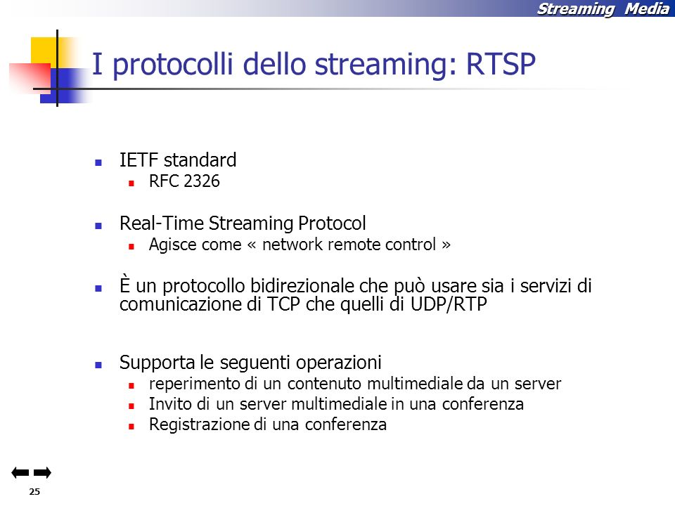 I protocolli dello streaming: RTSP