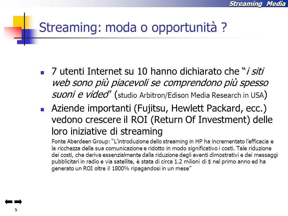 Streaming: moda o opportunità