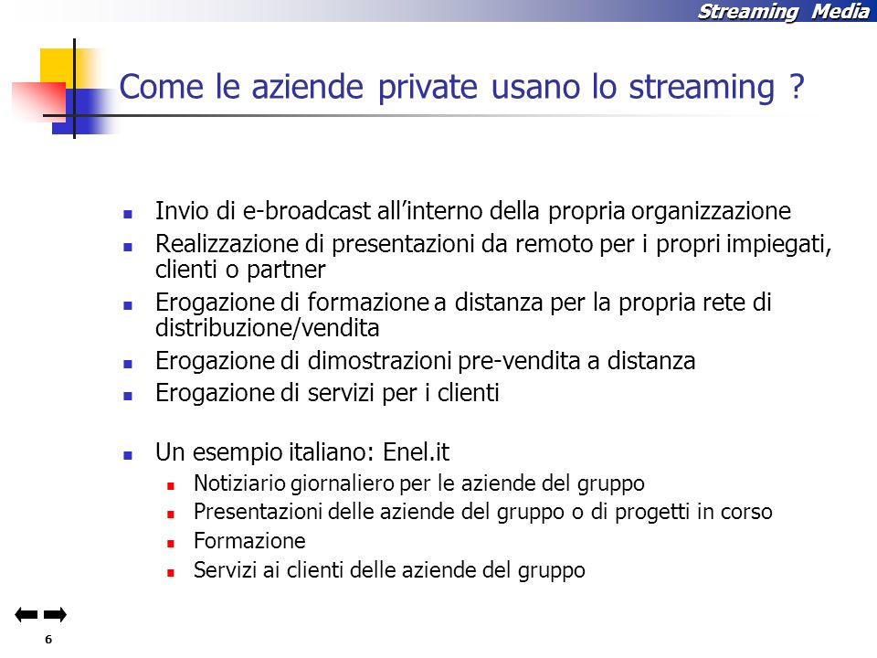 Come le aziende private usano lo streaming