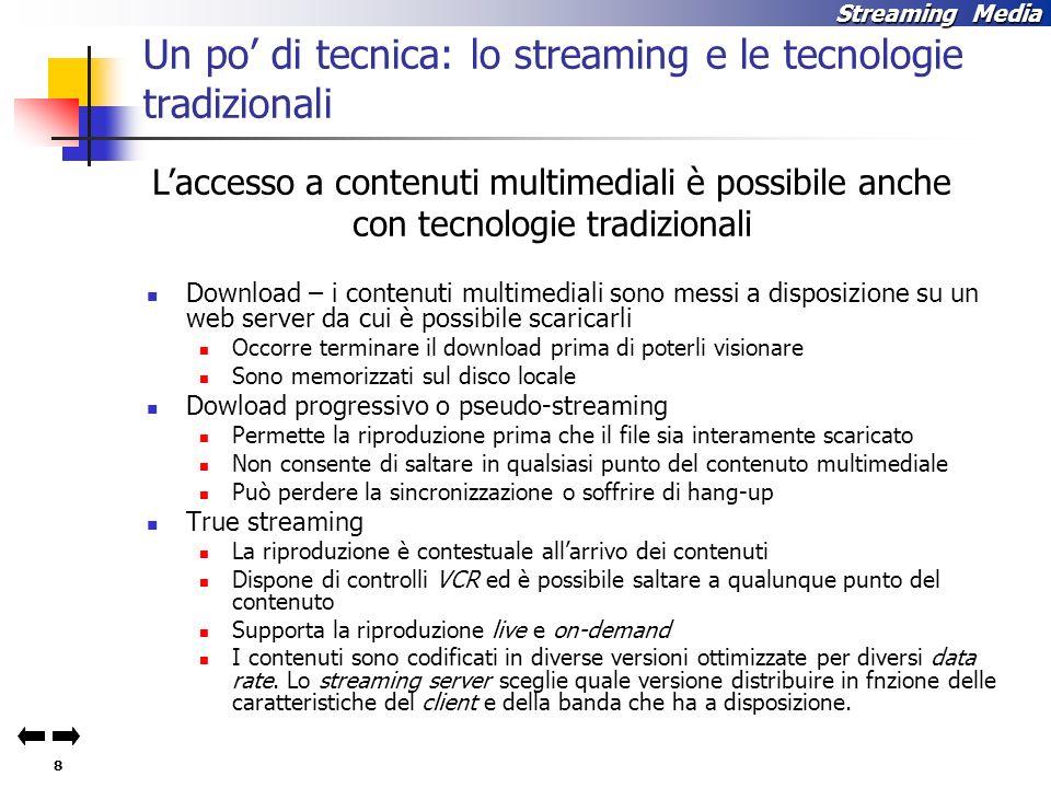 Un po' di tecnica: lo streaming e le tecnologie tradizionali