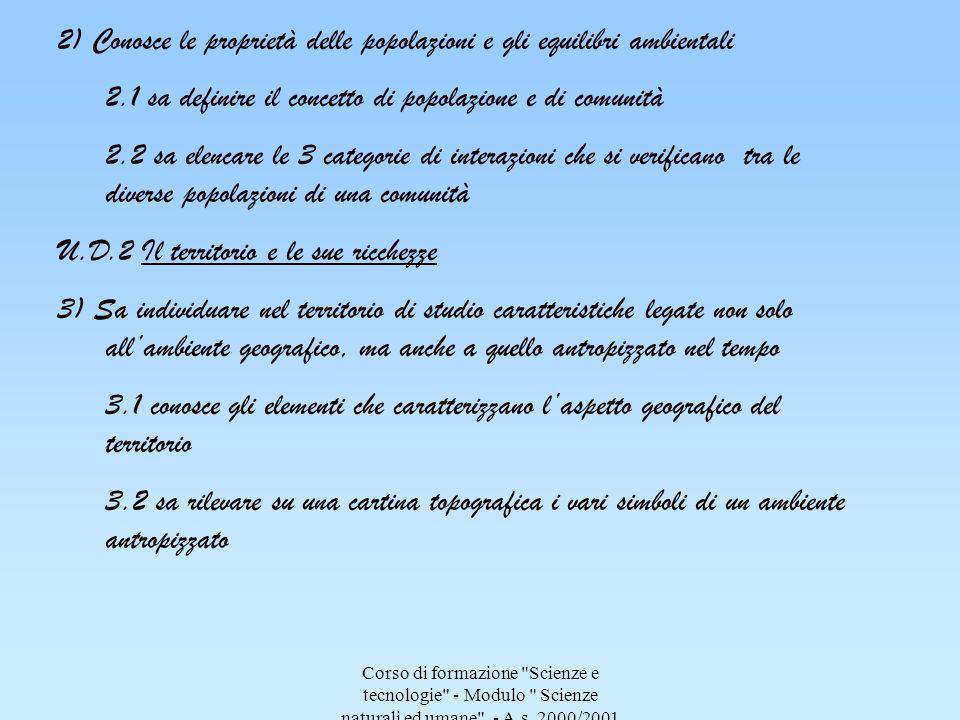2) Conosce le proprietà delle popolazioni e gli equilibri ambientali