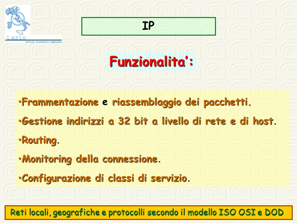 Funzionalita': IP Frammentazione e riassemblaggio dei pacchetti.
