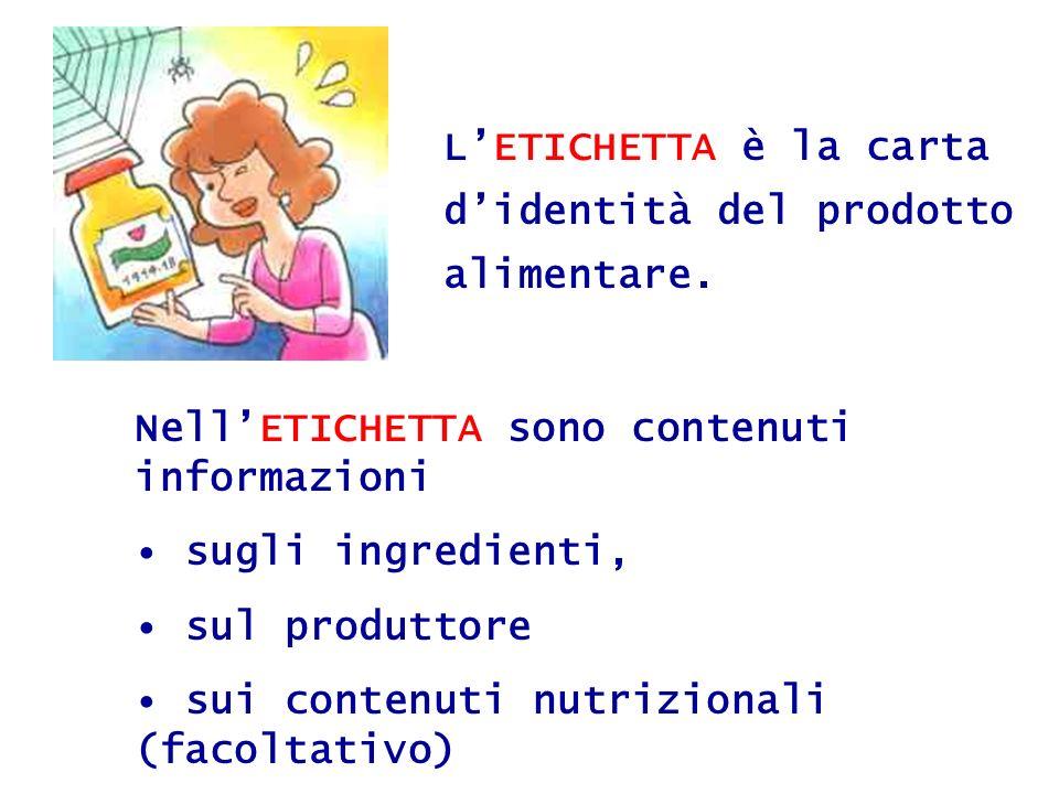 L'ETICHETTA è la carta d'identità del prodotto alimentare.