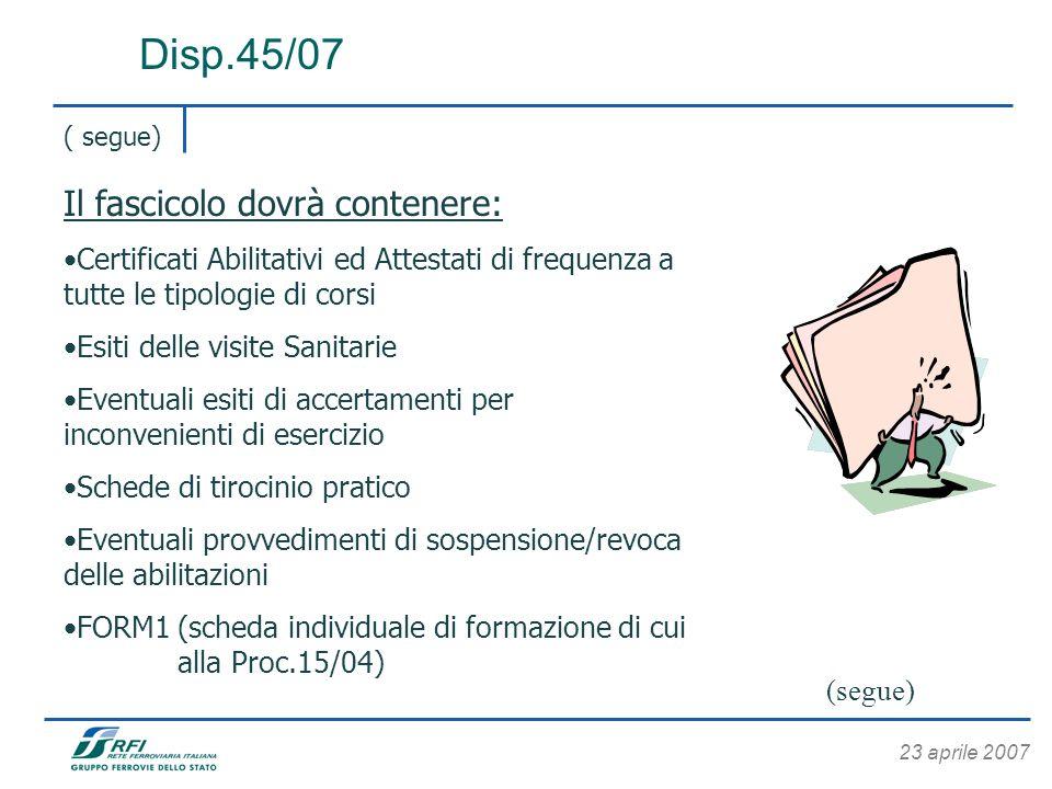 Disp.45/07 Il fascicolo dovrà contenere: