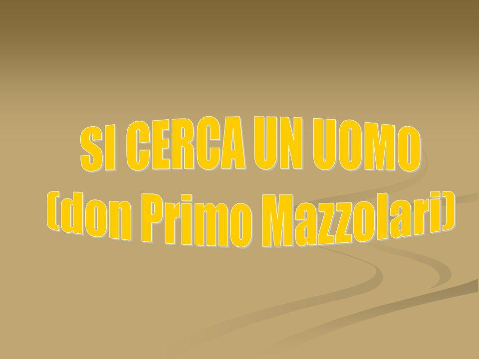 SI CERCA UN UOMO (don Primo Mazzolari)