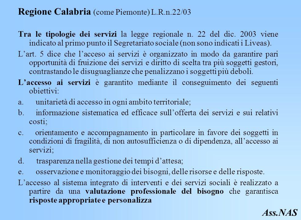 Regione Calabria (come Piemonte) L.R.n.22/03