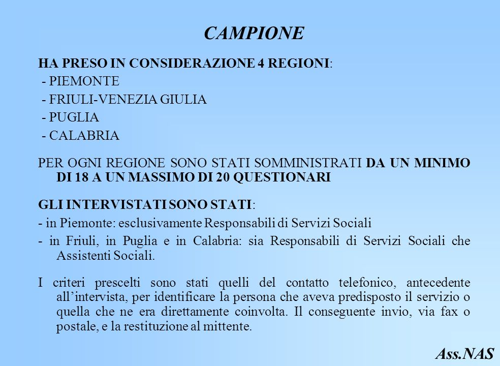 CAMPIONE Ass.NAS HA PRESO IN CONSIDERAZIONE 4 REGIONI: - PIEMONTE