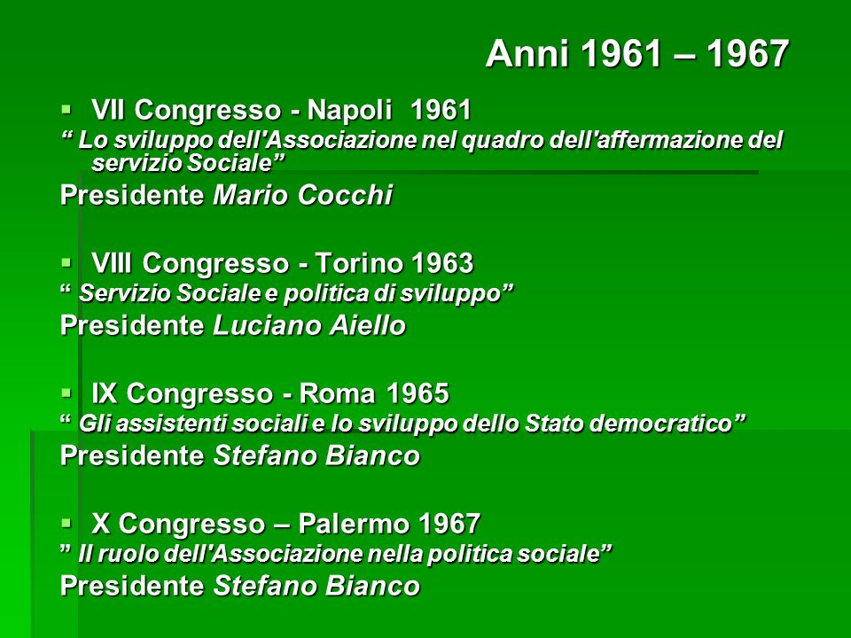 Anni 1961 – 1967 VII Congresso - Napoli 1961 Presidente Mario Cocchi
