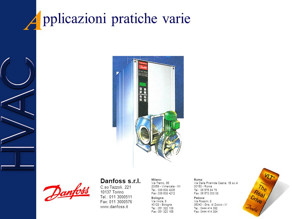 A pplicazioni pratiche varie Danfoss s.r.l. C.so Tazzoli, 221