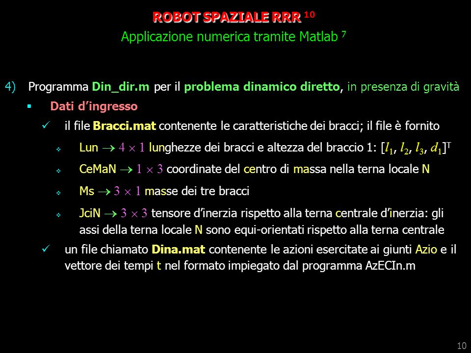 ROBOT SPAZIALE RRR 10 Applicazione numerica tramite Matlab 7