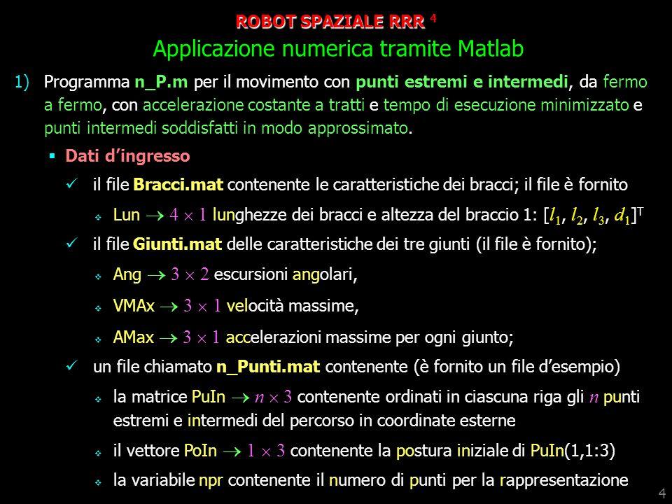 ROBOT SPAZIALE RRR 4 Applicazione numerica tramite Matlab