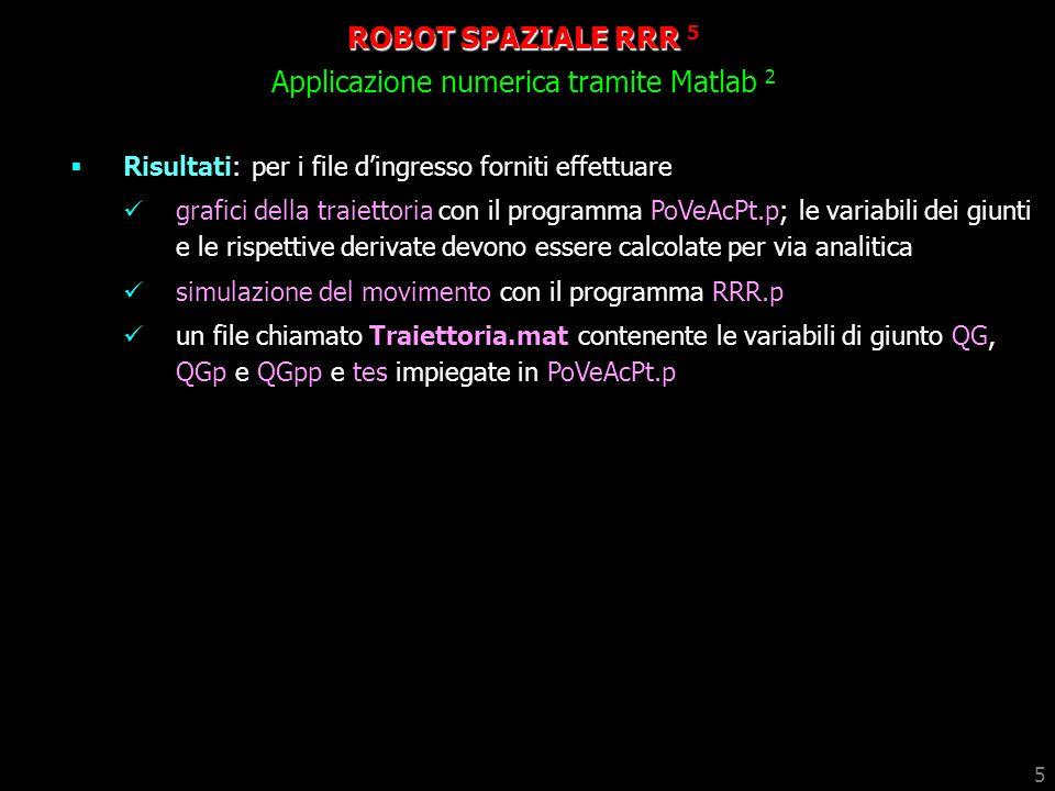 ROBOT SPAZIALE RRR 5 Applicazione numerica tramite Matlab 2