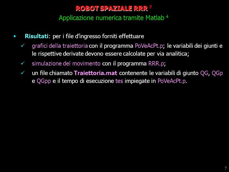 ROBOT SPAZIALE RRR 7 Applicazione numerica tramite Matlab 4