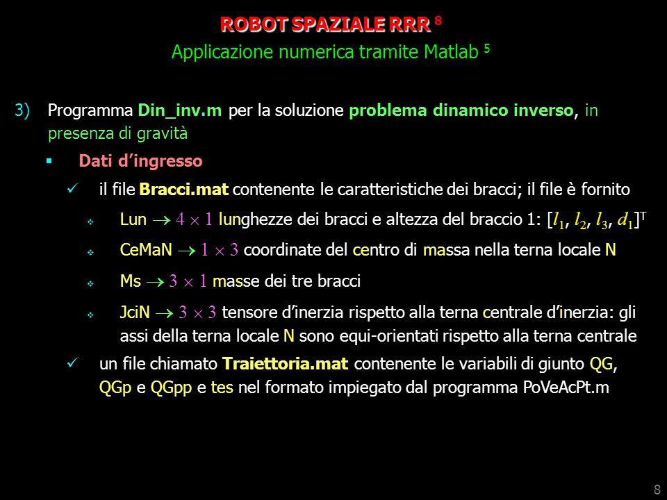ROBOT SPAZIALE RRR 8 Applicazione numerica tramite Matlab 5