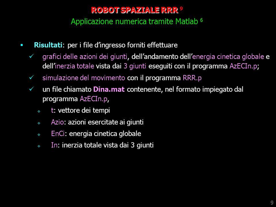 ROBOT SPAZIALE RRR 9 Applicazione numerica tramite Matlab 6