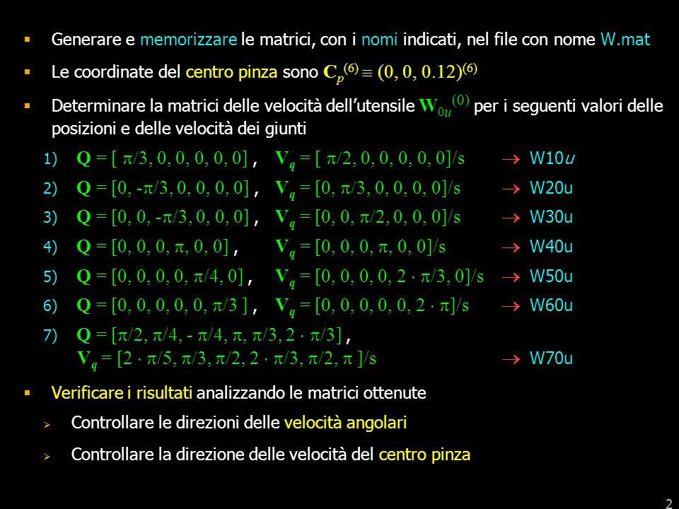 Generare e memorizzare le matrici, con i nomi indicati, nel file con nome W.mat
