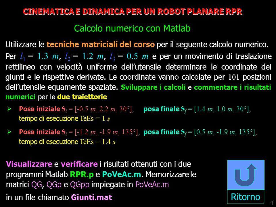 CINEMATICA E DINAMICA PER UN ROBOT PLANARE RPR Calcolo numerico con Matlab