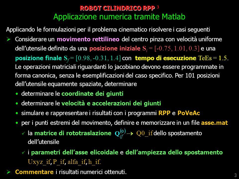 ROBOT CILINDRICO RPP 3 Applicazione numerica tramite Matlab