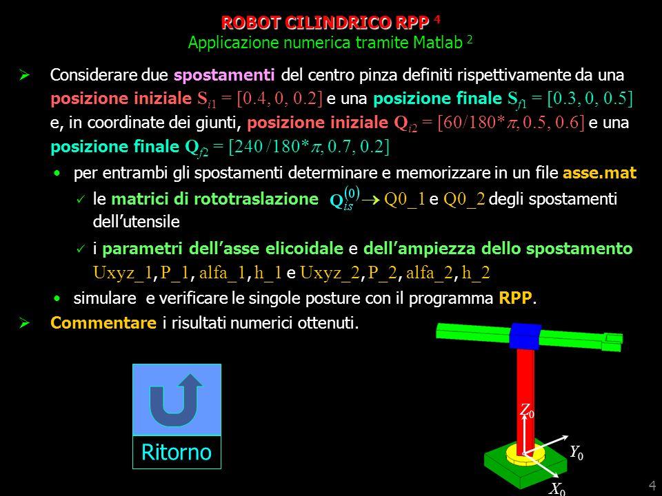 ROBOT CILINDRICO RPP 4 Applicazione numerica tramite Matlab 2