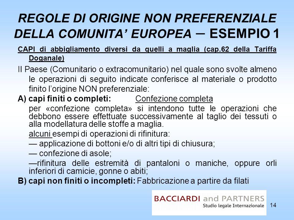 REGOLE DI ORIGINE NON PREFERENZIALE DELLA COMUNITA' EUROPEA – ESEMPIO 1