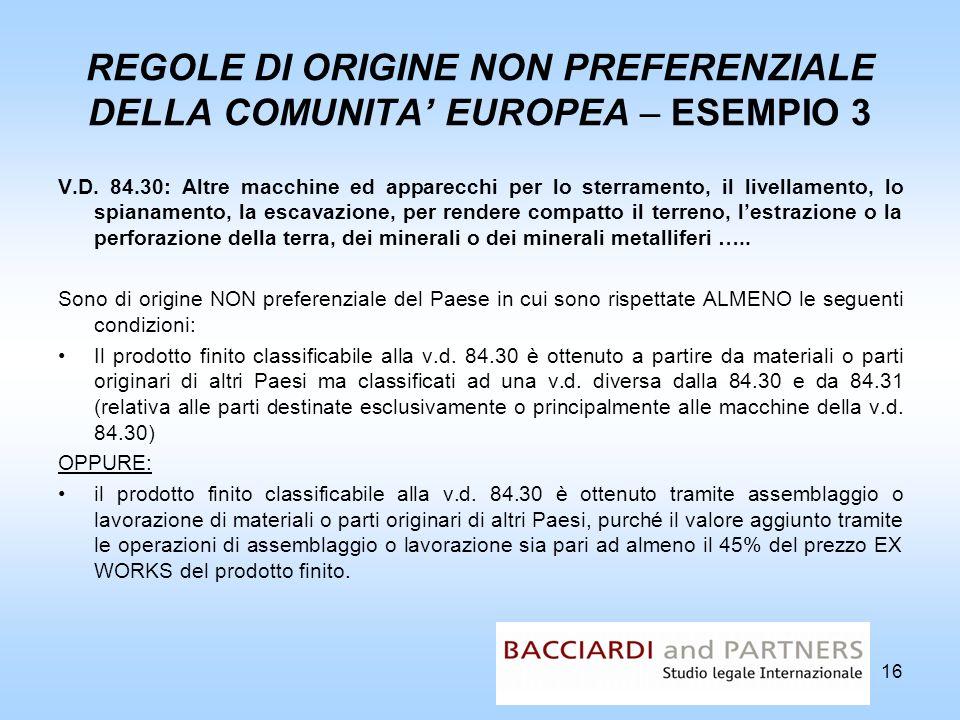 REGOLE DI ORIGINE NON PREFERENZIALE DELLA COMUNITA' EUROPEA – ESEMPIO 3