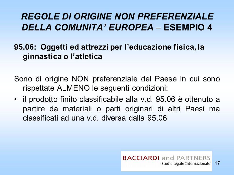 REGOLE DI ORIGINE NON PREFERENZIALE DELLA COMUNITA' EUROPEA – ESEMPIO 4