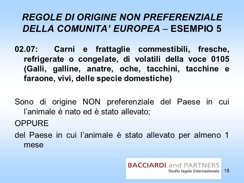 REGOLE DI ORIGINE NON PREFERENZIALE DELLA COMUNITA' EUROPEA – ESEMPIO 5