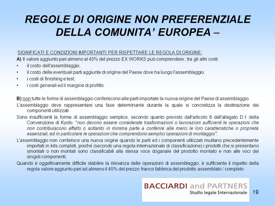 REGOLE DI ORIGINE NON PREFERENZIALE DELLA COMUNITA' EUROPEA –