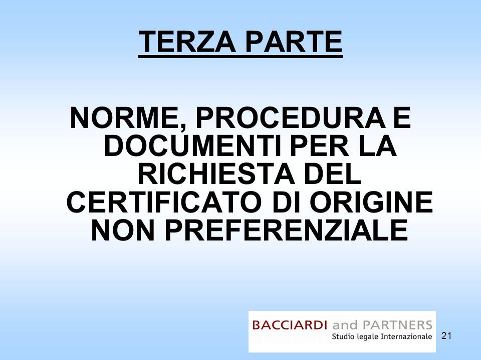 TERZA PARTE NORME, PROCEDURA E DOCUMENTI PER LA RICHIESTA DEL CERTIFICATO DI ORIGINE NON PREFERENZIALE.