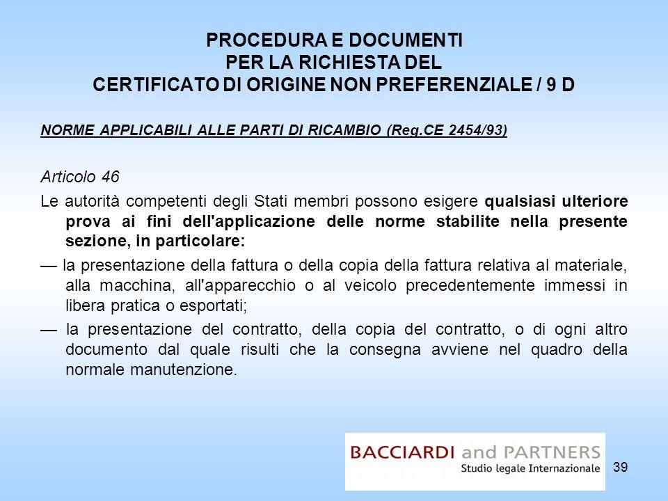 PROCEDURA E DOCUMENTI PER LA RICHIESTA DEL CERTIFICATO DI ORIGINE NON PREFERENZIALE / 9 D