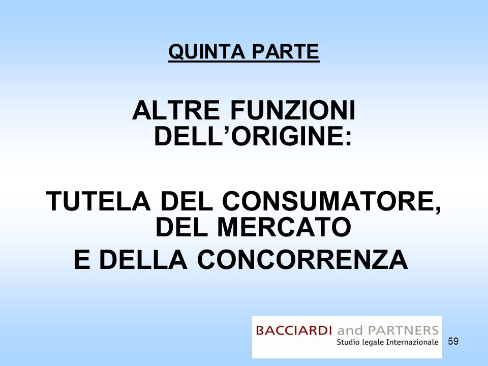 ALTRE FUNZIONI DELL'ORIGINE: TUTELA DEL CONSUMATORE, DEL MERCATO