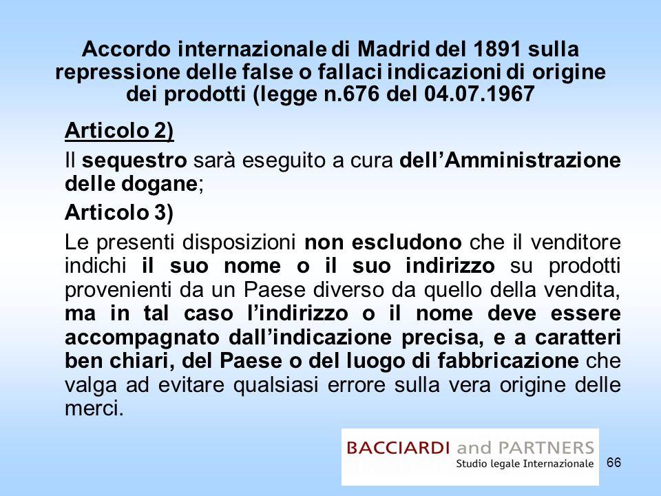 Accordo internazionale di Madrid del 1891 sulla repressione delle false o fallaci indicazioni di origine dei prodotti (legge n.676 del 04.07.1967