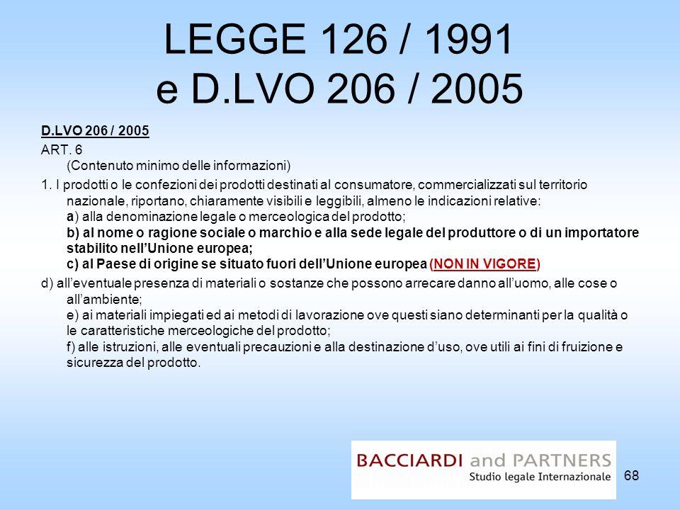 LEGGE 126 / 1991 e D.LVO 206 / 2005 D.LVO 206 / 2005. ART. 6 (Contenuto minimo delle informazioni)